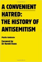 Phyllis Goldstein – A Convenient Hatred: the History of Antisemitism (2011)