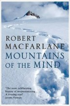 Mountains of the mind – Robert Macfarlane (2003)