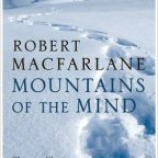 Mountains of the mind – Robert Macfarlane (2003)