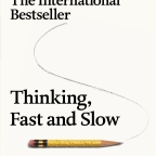Thinking Fast and Slow – Daniel Kahneman (2011)