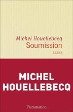Soumission – Michel Houellebecq (2015)