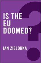 Is the EU doomed? – Jan Zielonka (2014)