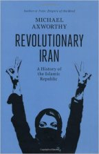 Revolutionary Iran – Michael Axworthy (2013)