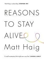 Reasons to stay alive – Matt Haig (2015)