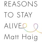 Reasons to stay alive – Matt Haig (2015)