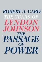 The Years of Lyndon Johnson, the Passage of Power – Robert Caro (2012)