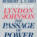 The Years of Lyndon Johnson, the Passage of Power – Robert Caro (2012)