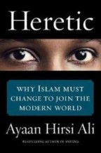Heretic. Why Islam must change to join the modern world – Ayaan Hirsi Ali (2015)
