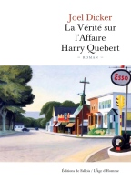 La vérité sur l'affaire Harry Quebert – Joël Dicker (2012)