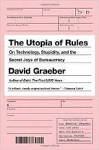 The Utopia of Rules – David Graeber (2015)