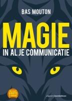Magie in al je communicatie – Bas Mouton (2015)