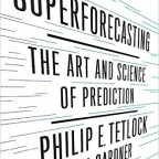 Superforecasting – Philip Tetlock (2015)