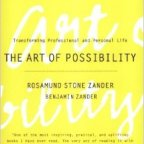 The Art of Possibility – Benjamin Zander (2006)