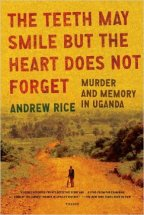 The teeth may smile but the heart will not forget – Andrew Rice (2009)
